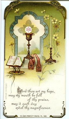 Lord Thou art my hope, may my mouth be full of Thy praise, may it each day extol Thy magnificence.