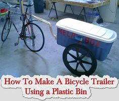 How To Make A Bicycle Trailer Using a Plastic Bin How To Make A Bicycle Trailer Using a Plastic Bin A bike trailer can help you carry large loads over long distances. Design your own bike trailer, construc