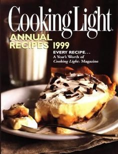 Cooking Light Annual Recipes 1999: Every Recipe...A Year's Worth of Cooking Light Magazine