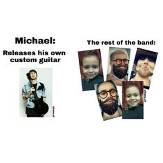 Michael releases his own custom guitar while the rest of the band...