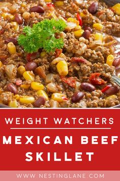 Weight Watchers Mexican Beef Skillet Recipe with ground beef, onion, tomatoes. Beef Skillet Recipe, Skillet Meals, Skillet Nachos, Skillet Recipes, Weight Watcher Dinners, Weight Watchers Chicken, Ground Beef Recipes Easy, Easy Healthy Recipes, Ground Beef Corn Recipe