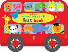 Baby's Very First Bus book. Jump aboard the Usborne bus and find out where the 'Baby's Very First' characters are going today and look at all the colourful things they see along the way. Toddler Books, Childrens Books, Baby Books, Baby's First Books, Bachelor Of Education, Illustrator, First Bus, Little Library, Book Publishing