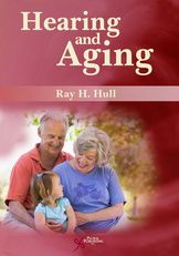 Hearing and aging -  Hull, Ray H. -  plaats 599.71 # Audiologie