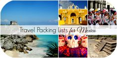 Travel Packing Lists for Mexico including the Riviera Maya, Tulum, and a general list for travel throughout the country.