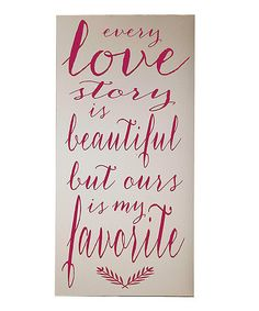 Take a look at this Cream & Pink 'Every Love Story' Wall Art by Vinyl Crafts on #zulily today!