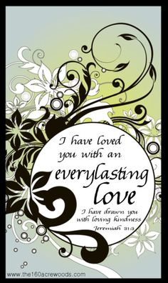 †~ EVERLASTING LOVE ~†~ Jeremiah 31:3 ~†