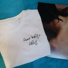 Harry Styles - Same White Shirt - Embroidered T-Shirt, Womens - White T-Shirt, White Tee, One Direction, 1D, Cute Tees