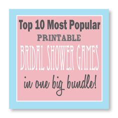 Top 10 Most Popular Bridal Shower Games in one big bundle! Sent directly to your email for you to start printing - no more deciding which game to play - you get them all! #bridalshowergames #bridalshower #weddingshowergames