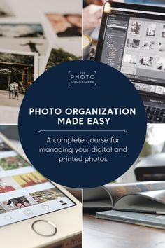 Photo Organization Made Easy: A complete course for managing your digital and printed photos from The Photo Organizers