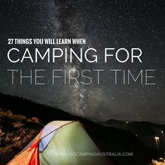 27 Things You Will Learn When You Go Camping For The First Time