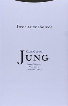 Tipos psicológicos / C. G. Jung ; traducción de Rafael Fernández de Maruri