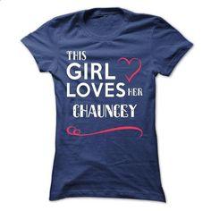 This girl loves her CHAUNCEY - design a shirt #customized sweatshirts #custom t shirt design