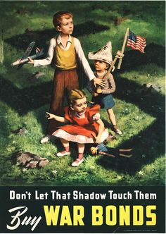 Buy war bonds: don't let that shadow touch them