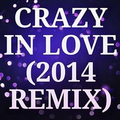 Piano Sheets Crazy In Love (2014 Remix) from Fifty Shades of Grey  Beyonce