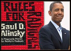 The techniques used by OBAMA to ruin our nation were taught to him by Saul Alinsky - and he learned his lessons well.  Alinsky is NOT a friend to America...and neither is Obama.    http://www.conservativerefocus.com/obamaaccomplished.jpg