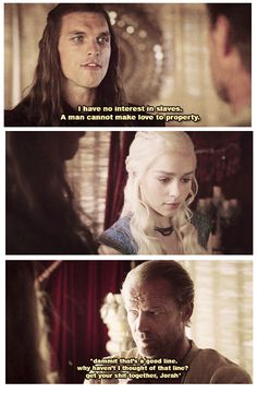 Ahhhhw Jorah you friend zoned son of an idiot....head shaking with a goofy motherly grin