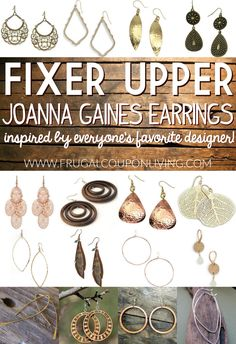 If you are a Fixer Upper Fan, you likely know how much Joanna Gaines Earrings stand out - her style is adorable! Take   a look at these Inspired Fixer Up or Joanna Gaines's Earrings on Frugal Coupon Living.