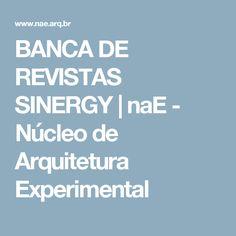 BANCA DE REVISTAS SINERGY | naE - Núcleo de Arquitetura Experimental