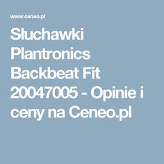 Słuchawki Plantronics Backbeat Fit 20047005 - Opinie i ceny na Ceneo.pl