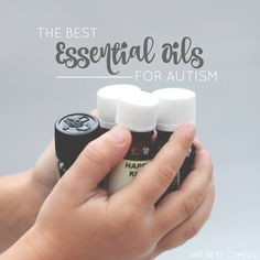 The best essential oils to use with kids who have autism and/or sensory processing issues, as well as the benefits of using these oils from And Next Comes L