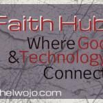 Faith Hub: Where God & Technology Connect Week 2 . I'd love to get some feedback on what your church is doing with technology!