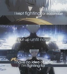 """I kept fighting for someone but up until now I have no idea of who I'm fighting for.."" 