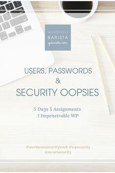 WordPress Security Week! Day 4 of 5: WordPress users, capabilities, passwords & security Don't forget to enter the giveaway on Day 2!