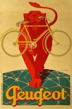 Classic advertisement for Peugot Bicycles featuring a lion walking over what appears to be the globe with a bicycle in its mouth. Peugeot Bicycle, Lion, Vintage Poster Wall Art from Great BIG Canvas. Posters Vintage, Retro Poster, Art Deco Posters, Poster Prints, Art Prints, Vintage Advertisements, Vintage Ads, French Vintage, Unique Vintage