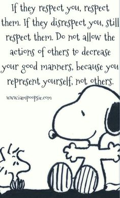 Snoopy on good manners.Although sometimes it's hard not to state how you feel about their disrespect and SLAM THOSE MFS. Great Quotes, Quotes To Live By, Me Quotes, Motivational Quotes, Funny Quotes, Good Manners Quotes, Peanuts Quotes, Snoopy Quotes, The Words