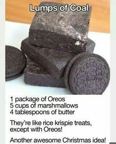 """ Lumps of coal"" recipe. An Oreo type of rice krispie treats Christmas Snacks, Holiday Treats, Christmas Baking, Holiday Recipes, Christmas Coal, Christmas Cookies, Naughty Christmas Sweater, Christmas Time, Christmas Treats For Gifts"