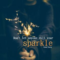 Don't let anyone dull your sparkle  #inspirational #thoughtful #wisdom #lifequotes #unique #happiness #goal #heart #mind #deep #words #wordsofwisdom #thoughts #quotes #card #GreetSavvy #creativewishcorner #android #ios #app #Technopear #like #follow #share #explore Don't Let, Let It Be, Ios App, Techno, Wish, Life Quotes, Android, Sparkle, Happiness