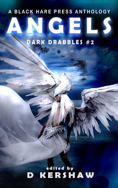 Featuring five of my drabbles, including: Fealty Girdle Hatred Invite Jinxed Angels - Dark Drabbles: Book Two is a Divine Micro-Fiction Anthology, edited by Dean Kershaw and published by Black Hare Press. Release Date: July, 2019 Edge Of The Universe, Anthology Series, Epic Story, Tiny Tales, 100 Words, Good And Evil, Close My Eyes, Short Stories, Fiction