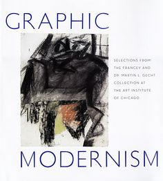 Graphic Modernism: the Gecht Collection, Art Institute of Chicago, Books - The Museum Shop of The Art Institute of Chicago