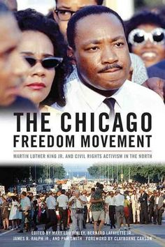 The Chicago Freedom Movement: Martin Luther King Jr. and Civil Rights Activism in the North