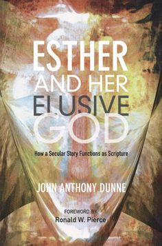 Esther and Her Elusive God (BY John Anthony Dunne; FOREWORD BY Ronald W. Pierce; Imprint: Wipf and Stock). What if the way the book of Esther has been taught to us in church and retold to us in films, cartoons, and romance novels has missed the original point of the story? Far from being models of piety and devotion, Esther and Mordecai seem indifferent to the faith of their ancestors. How then did this story become part of the Bible and gain the broad acceptance that it has? If the…
