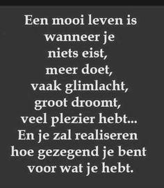 Advice Quotes, Poem Quotes, True Quotes, Good Life Quotes, Best Quotes, Positive Thoughts, Positive Quotes, Dutch Quotes, Cool Writing