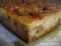 Pudin de Pan, mine looks like this only it has pecan, pineapple, raisins and the must have guava paste.  YUM!