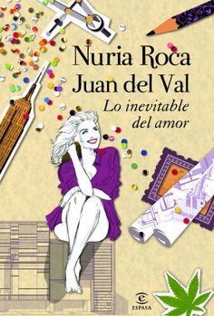 Lo inevitable del amor de Nuria Roca y Juan del Val