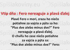 Vtip dňa : Fero nereaguje a plavá ďalej - Spišiakoviny.eu