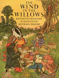 The Wind in the Willows, by Kenneth Grahame; illustrated by Michael Hague