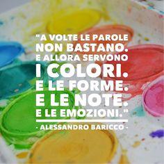 A volte le parole non bastano. E allora servono i colori. E le forme. E le note…