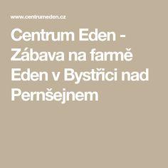 Centrum Eden - Zábava na farmě Eden v Bystřici nad Pernšejnem