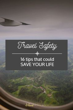 Travel Safety - 16 Tips that Could Save Your Life