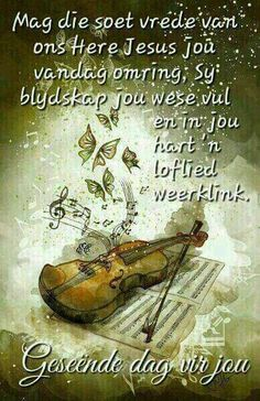 Morning Greetings Quotes, Good Morning Messages, Good Morning Good Night, Good Morning Wishes, Good Morning Quotes, Birthday Qoutes, Birthday Messages, Christian Birthday Wishes, Lekker Dag