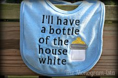 I'll have a bottle of the house white baby bib by TheMonogramista, $8.50