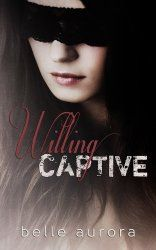 Willing Captive by Belle Aurora | Bedroom Bookworms