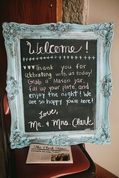 Chalkboard sign, wedding reception would have to change the wording to suit.