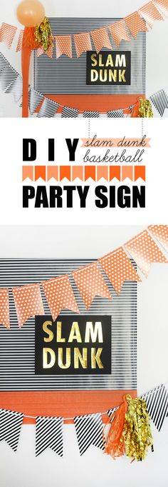 Basketball Party Sign you can make yourself. Slam Dunk. Orange, Black and White Party Theme and Ideas.  #GameTimeGrooming AD