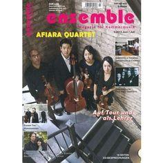 #AFIARA #Quartett jetzt in #ENSEMBLE 3/2013 - die #Zeitschrift für #Kammermusik - das Magazin gibts im Bahnhofsbuchhandel oder direkt hier bequem sicher und versandkostenfrei im Webshop - Klick aufs Cover!