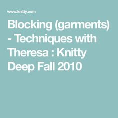 Blocking (garments) - Techniques with Theresa : Knitty Deep Fall 2010
